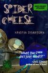Spider Cheese - Kristin Dearborn