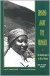 Singing Away the Hunger: The Autobiography of an African Woman - Mpho 'M'atsepo Nthunya,  K. Limakatso Kendall (Editor),  Foreword by Ellen Kuzwayo