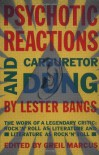 Psychotic Reactions and Carburetor Dung - Lester Bangs, Greil Marcus