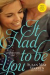 It Had to Be You (Christiansen Family) - Susan May Warren