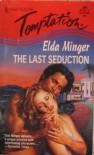 Last Seduction (Harlequin Temptation, No 590) - Elda Minger
