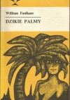 Dzikie palmy - William Faulkner