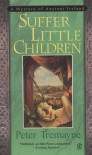 Suffer Little Children - Peter Tremayne
