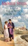 The Roman's Virgin Mistress - Michelle Styles