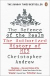 The Defence of the Realm: The Authorized History of MI5 - Christopher M. Andrew