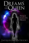 Dreams of the Queen  - Jacqueline Patricks, H.G. Mewis
