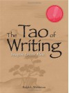 The Tao of Writing: Imagine. Create. Flow - Ralph L. Wahlstrom