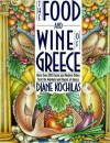 The Food and Wine of Greece: More Than 300 Classic and Modern Dishes from the Mainland and Islands of Greece - Diane Kochilas