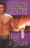 To Wed A Texan - Georgina Gentry