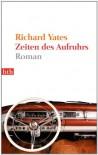 Zeiten des Aufruhrs: Roman - Richard Yates