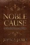 Noble Cause - Jessica James