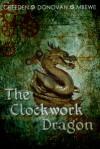 The Clockwork Dragon - Pauline Creeden, Lynn  Donovan, J.L. Mbewe