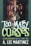 Too Many Curses - A. Lee Martinez