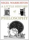 A Little History Of Philosophy - Nigel Warburton