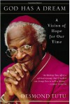 God Has a Dream: A Vision of Hope for Our Time - Desmond Tutu