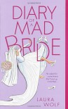 Diary of a Mad Bride - Laura Wolf