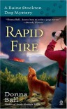 Rapid Fire (Raine Stockton Dog Mysteries, #2) - Donna Ball