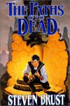The Paths of the Dead (Viscount of Adrilankha) - Steven Brust