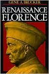 Renaissance Florence - Gene A. Brucker