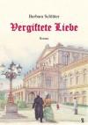 Vergiftete Liebe - Barbara Schlüter