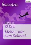 Liebe - nur zum Schein? (German Edition) - Emilie Rose