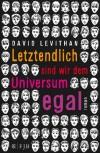 Letztendlich sind wir dem Universum egal  - David Levithan, Martina Tichy