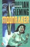 Moonraker: The Third James Bond Novel - Ian Fleming