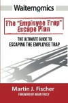 Waiternomics: The Ultimate Guide to Escaping the Employee Trap - Martin Fischer