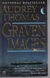 Graven Images - Audrey Thomas