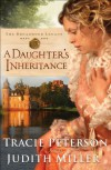 A Daughter's Inheritance  - Tracie Peterson, Judith McCoy Miller