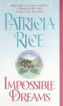 Impossible Dreams - Patricia Rice