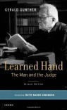 Learned Hand: The Man and the Judge - Gerald Gunther