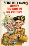 Monty: His Part In My Victory - Spike Milligan