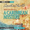 A Caribbean Mystery: A BBC Full-Cast Radio Drama - June Whitfield, Enyd Williams, Alison Pettitt, Agatha Christie