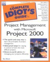 The Complete Idiot's Guide to Project Management with Microsoft - Ron Black