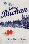 Sick Heart River -  James Buchan (Introduction), John Buchan