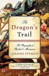 The Dragon's Trail: The Biography of Raphael's Masterpiece - Joanna Pitman