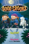 Good Crooks Book Two: Dog Gone! - Mary Amato, Ward Jenkins