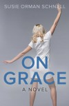 On Grace:First Edition - Susie Schnall