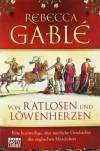 Von Ratlosen Und Löwenherzeneine Kurzweilige, Aber Nützliche Geschichte Des Englischen Mittelalters - Rebecca Gablé