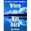 When it was dark - Guy Thorne