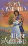 Rose in Scotland - Joan Overfield