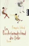 Im Durcheinanderland Der Liebe - François Lelord, Ralf Pannowitsch