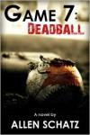 Game 7: Dead Ball - Allen Schatz