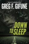 Down To Sleep - Greg F. Gifune