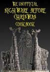 The Unofficial Nightmare Before Christmas Cookbook - Matthew Roberts