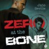 Zero at the Bone - Alan Smith, Jane Seville