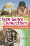 Teen Genre Connections: From Booktalking to Booklearning - Lucy Schall