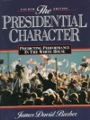 The Presidential Character: Predicting Performance In The White House - James David Barber