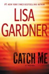 Catch Me - Lisa Gardner